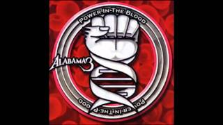 Alabama 3 - Power In The Blood