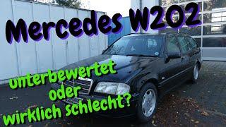 Mercedes W202 C-Klasse - wirklich so schlecht oder nur unterbewertet? Meine Meinung - MB Youngtimer
