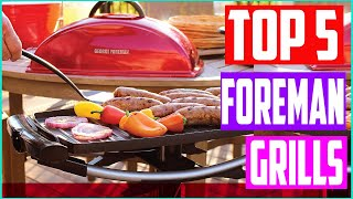 Top 5 Best George Foreman Grills in 2021