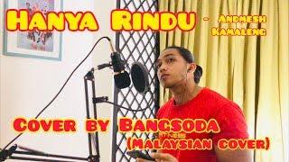 Hanya Rindu   Andmesh Kamaleng (malaysian Cover By Bangsoda)