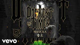 Masicka   Darkest Times (Official Audio)