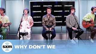 "Why Don't We - ""What Am I"" (Acoustic) [LIVE @ SiriusXM Studios]"