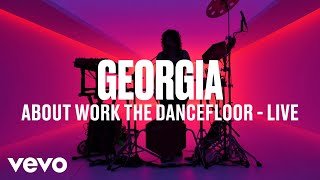 Georgia   About Work The Dancefloor (Live) | Vevo DSCVR