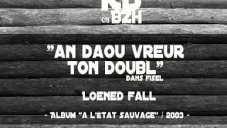 Loened Fall - An daou vreur Ton doubl