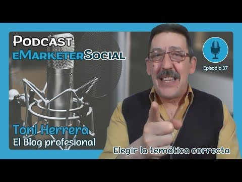 5 Claves para tener un blog: La temática | 37 Podcast eMarketerSocial - YouTube