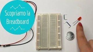 Arduino #1: dal Circuito semplice alla Breadboard