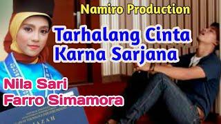 TARHALANG CINTA BAEN SARJANA Voc. Farro Ft Nila Sari. By Namiro Production. Lagu Tapsel Terbaru 2018
