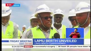 400 Meter long Lamu Port Berth unveiled