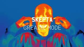 Skepta   'Greaze Mode' Ft. Nafe Smallz (Official Audio)