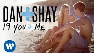 Dan + Shay - 19 You + Me (Official Music Video)