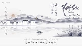 [ Vietsub + Pinyin ] Xuất Sơn - Hoa Chúc ft Vương Thắng Nam || 出山 - 花粥/王勝男