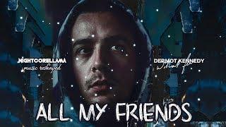 Dermot Kennedy   All My Friends (Lyrics)   Official Nightcore LLama Reshape