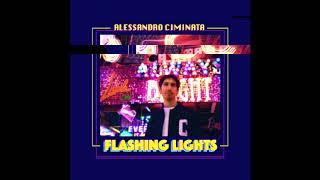 Alessandro Ciminata   Flashing Lights (Official Audio)