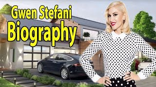 Gwen Stefani Full Biography 2019 | Gwen Stefani Lifestyle & More | THE STARS