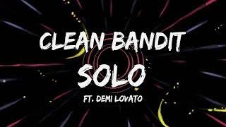 Clean Bandit   Solo Feat. Demi Lovato [Lyric Video]