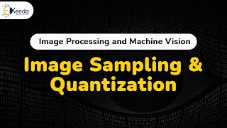 Image Sampling and Quantization - Digital Image Fundamentals - Digital Image Processing