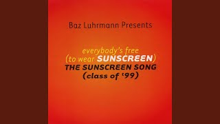 Baz Luhrmann Everybodys Free To Wear Sunscreen Music