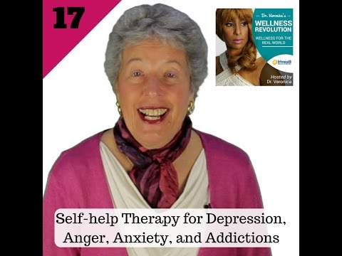 17: Self-help Therapy for Depression, Anger, Anxiety, and Addictions - Dr. Veronica Anderson