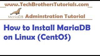 How to Install MariaDB on Linux Centos - MariaDB Admin Tutorial