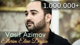 Vasif Azimov Ellerim eline deysin 2016 YENI