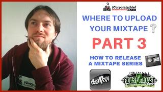 Uploading your mixtape to Datpiff & Coast 2 Coast Mixtapes : How To Drop a Mixtape Online Part 3