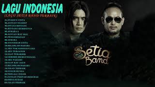 Lagu Setia Band Terbaik - Setia Band Band Yang Bagus(musik Adalah Cinta) -  Lagu Indonesia Tebaru