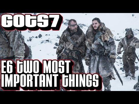 [Game of Thrones] S7 E6 Recap Two Most Important Things | GoT Season 7 Episode 6 Breakdown