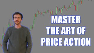 How To Master The Art Of Price Action In Forex Trading
