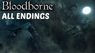 Bloodborne - All Endings