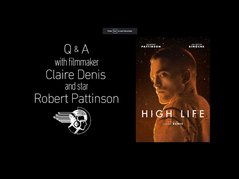 High life q amp a with robert pattinson  amp  claire denis