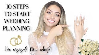 I'M ENGAGED!! NOW WHAT?! 10 Steps to Start Wedding Planning | Dream Wedding Tips, Tricks & Advice