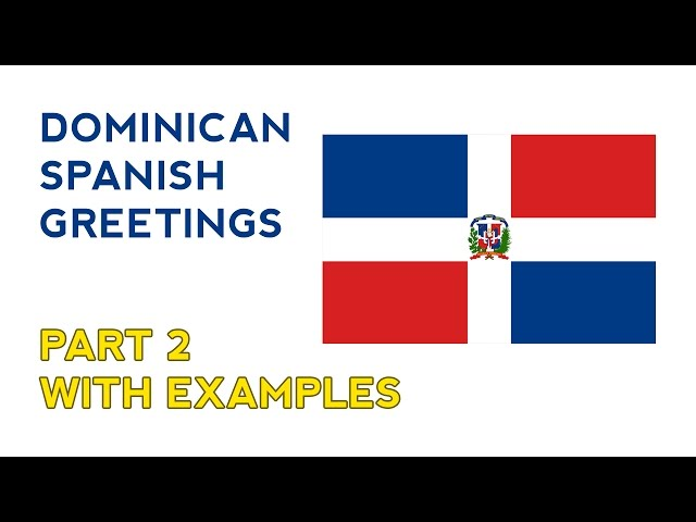 Dominican spanish greetings with examples dominican spanish greeting with examples m4hsunfo Gallery