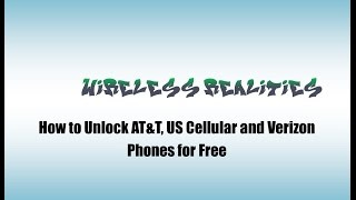 How to Unlock AT&T, US Cellular and Verizon Phones for Free