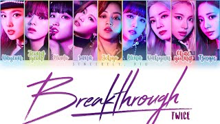TWICE   Breakthrough Color Coded Lyrics | ENG, KAN, ROM