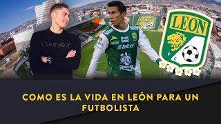 Como es la vida en León para un futbolista, ft. Iván Rodriguez (Club León)