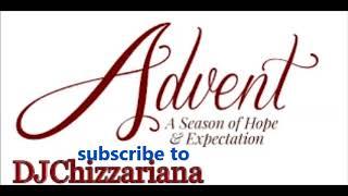 ADVENT GOSPEL MUSIC   DJChizzariana