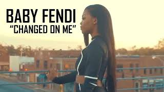 Baby Fendi Changed On Me Official Video