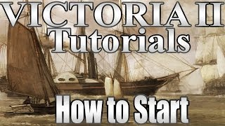 "Victoria 2 Tutorials ""First Day Setup Guide"""