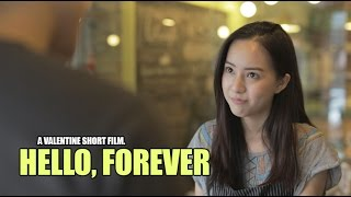 Hello, Forever (A Valentine Short Film)