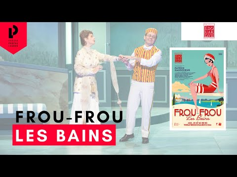 teaser Frou-Frou les Bains au théâtre Edouard VII