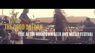 The Good Saloon - Live At The Rocktown Beer And Music Festival - Available Now!