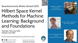 Hilbert Space Kernel Methods for Machine Learning: Background and                       Foundations Lecture