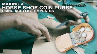 Making A Horseshoe Coin Purse Using Acrylic Templates/box Stitching Technique