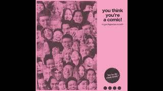 Gus Dapperton   You Think You're A Comic! [Full Album]