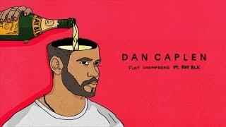 Dan Caplen   Flat Champagne Feat. Ray BLK