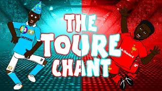 THE TOURE CHANT! (feat. Kolo Toure and Yaya Toure, song)