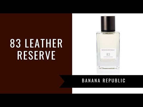 83 Leather Reserve  by Banana Republic | Fragrance Review