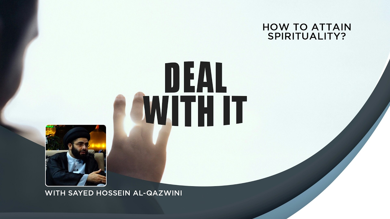 Attaining Spirituality | Deal With It Episode 4