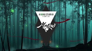 AI MANG CÔ ĐƠN ĐI   K-ICM X APJ ( Masew Remix )