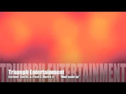 """ Mind Made Up"" Triumph Entertainment"
